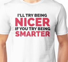 Try Being Smarter Funny Quote Unisex T-Shirt