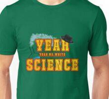 Yeah Mr.White, Yeah Science! Unisex T-Shirt