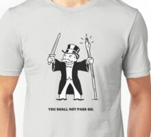 You Shall Not Pass Go Unisex T-Shirt