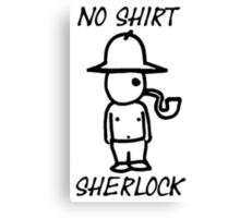 No Shirt Sherlock  Canvas Print