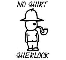 No Shirt Sherlock  Photographic Print