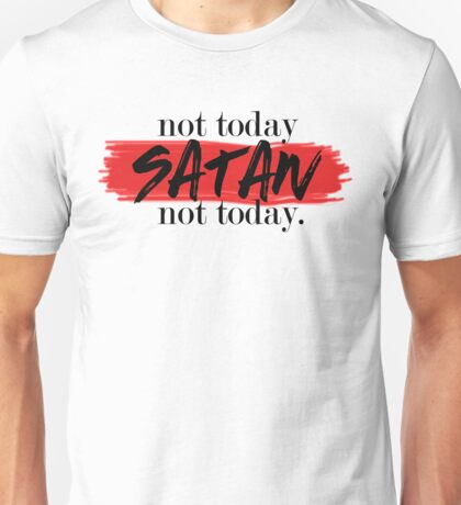 Not Today Satan (white) Unisex T-Shirt