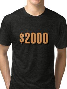 Game Value $2000 Tri-blend T-Shirt