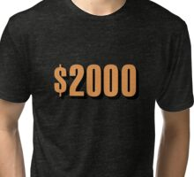 Game Value $2000 Tri-blend T-Shirt