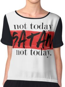 Not Today Satan (white) Chiffon Top