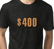 Game Value $400 Tri-blend T-Shirt