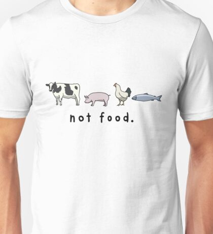 Not Food Unisex T-Shirt