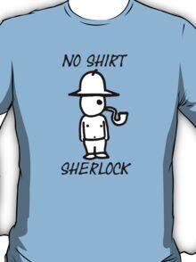 No Shirt Sherlock  T-Shirt