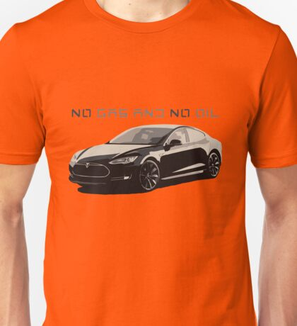 Tesla S - no gas and no oil Unisex T-Shirt