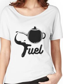Tea is My Fuel Women's Relaxed Fit T-Shirt