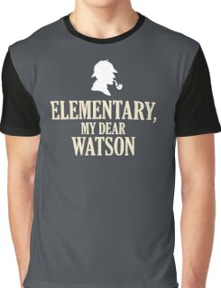 Sherlock Holmes 'Elementary, My Dear Watson' quote Graphic T-Shirt