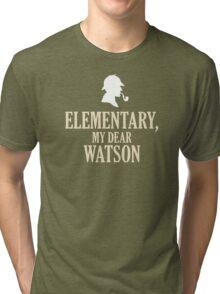 Sherlock Holmes 'Elementary, My Dear Watson' quote Tri-blend T-Shirt