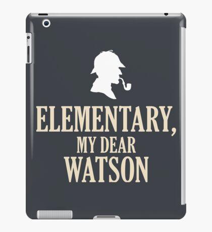 Sherlock Holmes 'Elementary, My Dear Watson' quote iPad Case/Skin