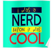 I was nerd before it was cool Poster