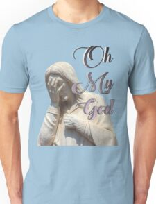 Oh My God Unisex T-Shirt