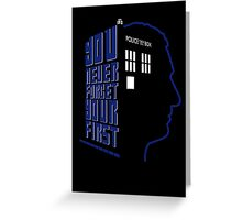 You Never Forget Your First - Doctor Who 9 Christopher Eccleston Greeting Card