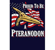 Proud To Be A Pteranodon Photographic Print