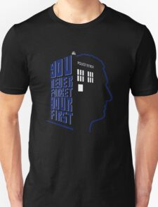 You Never Forget Your First - Doctor Who 9 Christopher Eccleston Unisex T-Shirt