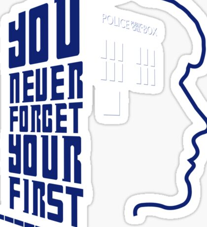 You Never Forget Your First - Doctor Who 8 Paul McGann Sticker