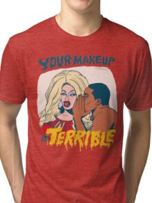 Your Makeup is Terrible #2 Tri-blend T-Shirt