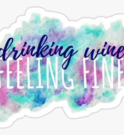 Drinking Wine, Feeling Fine Watercolor Sticker