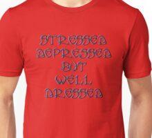 Stressed, depressed Unisex T-Shirt