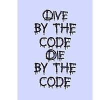 Live by the code, die by the code Photographic Print