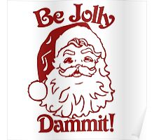 Be jolly DAMMIT Poster