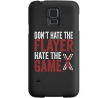 Don't Hate The Flayer Samsung Galaxy Case/Skin
