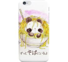 """""""ZUTTO SOBA NI IRU YO"""" Always by your side? Or Always in your Buckwheat Noodles...? iPhone Case/Skin"""