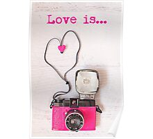 Love is... Valentine card (Pink Diana camera version) Poster