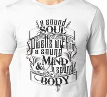Sound soul, mind and body Unisex T-Shirt