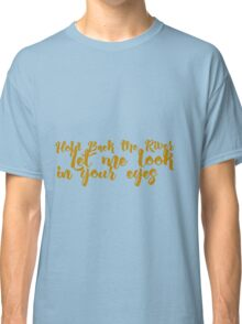 Hold Back the River - James Bay Classic T-Shirt