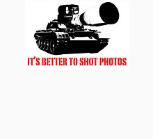 canon cannon better to shot photos Unisex T-Shirt