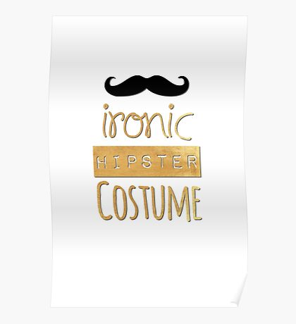 Ironic Hipster Cosrume Poster