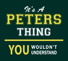 It's A PETERS thing, you wouldn't understand !! by satro