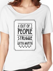Math Struggle Women's Relaxed Fit T-Shirt
