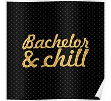 Bechelor & chill (Square) Poster