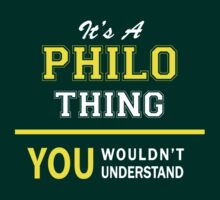 It's A PHILO thing, you wouldn't understand !! by satro