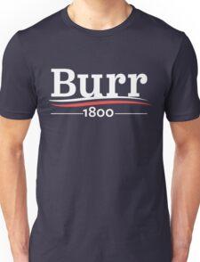 HAMILTON Musical AARON BURR 1800 Burr Election of 1800 Unisex T-Shirt