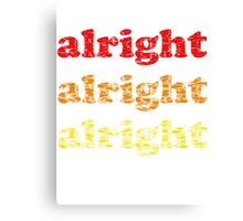 Alright Alright Alright - Matthew McConaughey : White Canvas Print