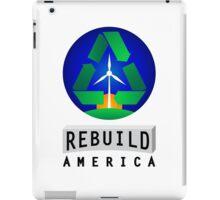 Rebuild America | Renewable Energy iPad Case/Skin