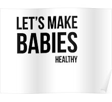 Let's Make Babies Healthy Poster