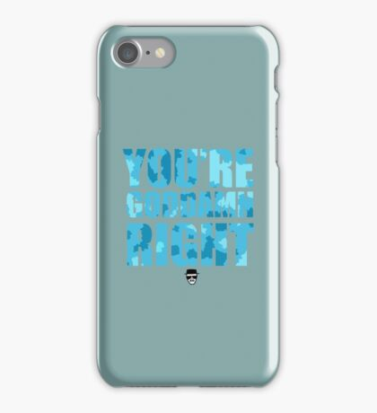Breaking Bad - You're Goddamn Right iPhone Case/Skin