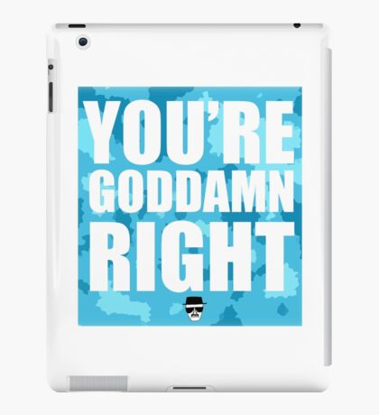 Breaking Bad - You're Goddamn Right iPad Case/Skin