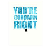 Breaking Bad - You're Goddamn Right Art Print