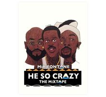 MIR FONTANE - HE SO CRAZY: MARTIN, COLE AND TOMMY Art Print
