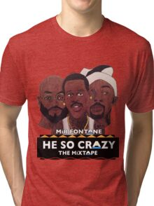 MIR FONTANE - HE SO CRAZY: MARTIN, COLE AND TOMMY Tri-blend T-Shirt