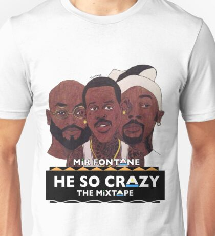 MIR FONTANE - HE SO CRAZY: MARTIN, COLE AND TOMMY Unisex T-Shirt