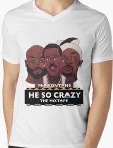 MIR FONTANE - HE SO CRAZY: MARTIN, COLE AND TOMMY Mens V-Neck T-Shirt